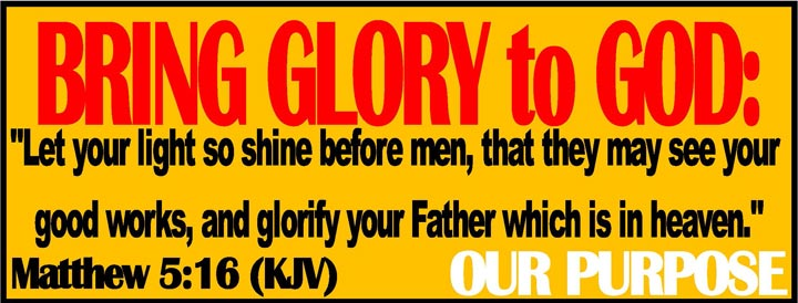 Our Purpose: Bring Glory to God