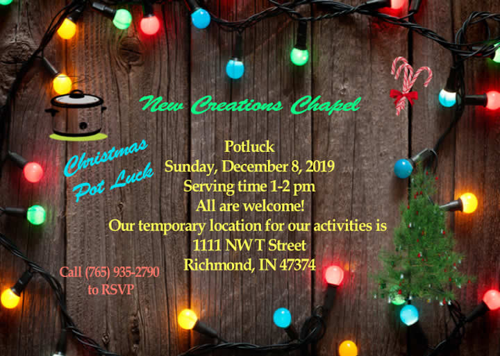 New Creations Chapel Church Christmas Potluck Dinner on December 8, 2019
